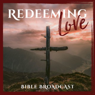 Redeeming Love Bible Broadcast