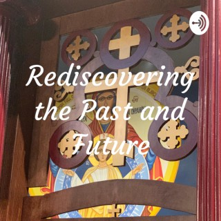 Rediscovering the Past and Future