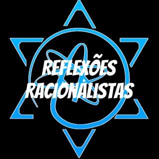 Reflexões Racionalistas
