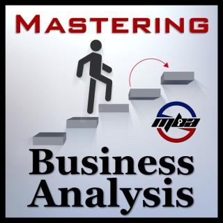 Mastering Business Analysis