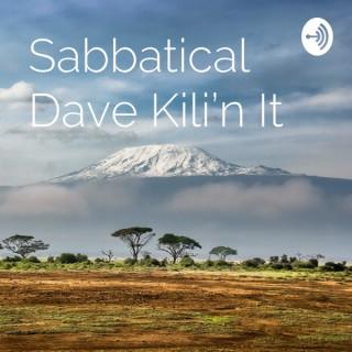Sabbatical Dave Kili'n It