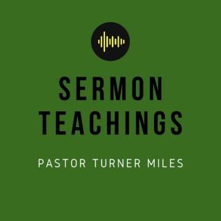 Sermon Teachings of Pastor Turner Miles