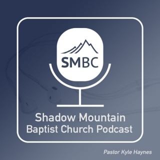 Sermons – Shadow Mountain Baptist Church