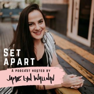 Set Apart with Jamie Lyn Wallnau
