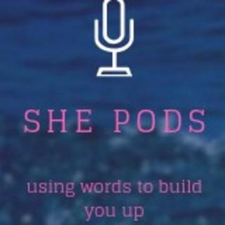 She Pods