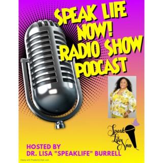 Speak Life Now Radio Show