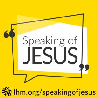 Speaking of JESUS