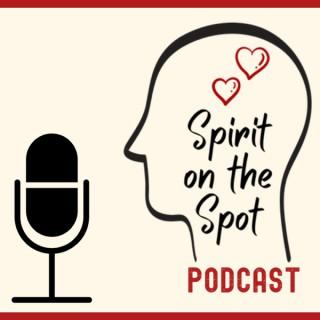 Spirit on the Spot Podcast