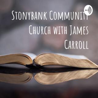 Stonybank Community Church with James Carroll