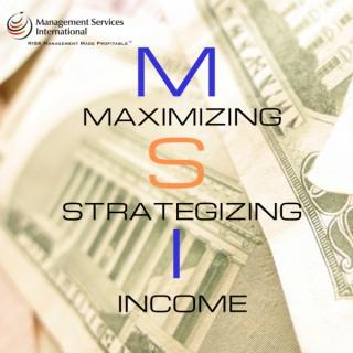 Maximizing Strategizing Income aka MSI