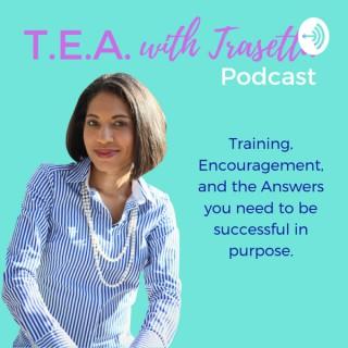 T.E.A. with Trasetta