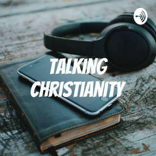 Talking Christianity