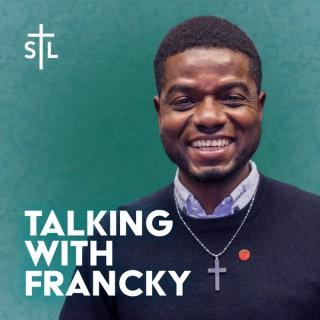 Talking with Francky - Catholic Podcast