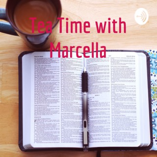 Tea Time with Marcella