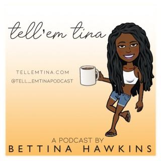 Tell'Em Tina