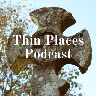Thin Places Podcast