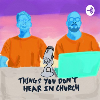 Things You Don't Hear in Church
