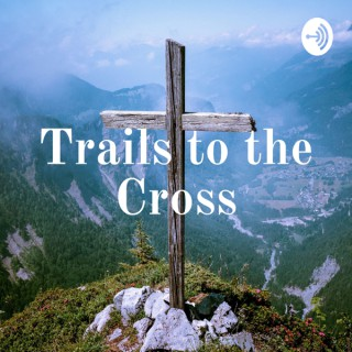 Trails to the Cross