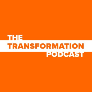 The Transformation Podcast