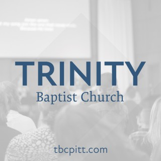 Trinity Baptist Church Sermons