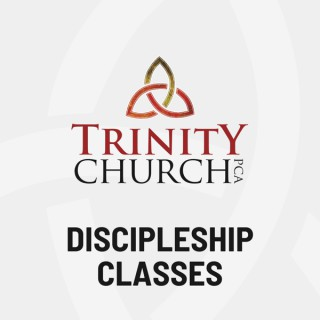 Trinity Church Discipleship Classes