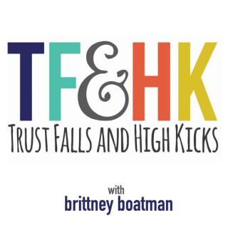 Trust Falls and High Kicks Podcast
