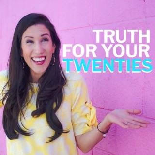 Truth for your twenties