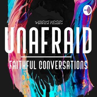 Unafraid   Faithful Conversations
