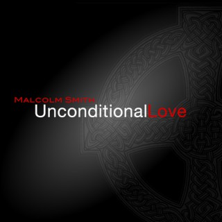 Unconditional Love International - The Ministry of Malcolm Smith