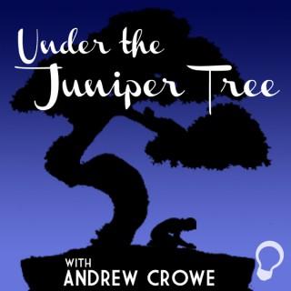 Under the Juniper Tree