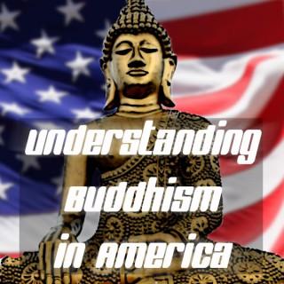 Understanding Buddhism in America