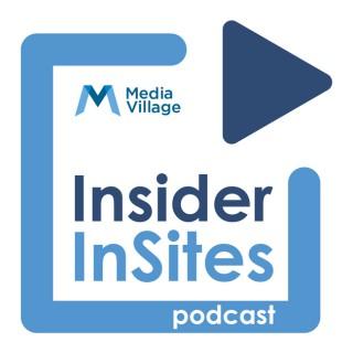 MediaVillage's Insider InSites podcast on Media, Marketing and Advertising