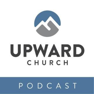 Upward Church Podcast