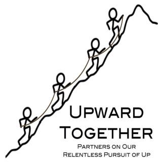 Upward Together Podcast