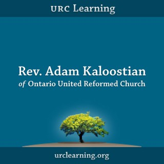 URC Learning: Rev. Adam Kaloostian