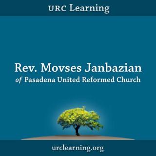 URC Learning: Rev. Movses Janbazian