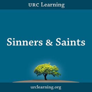 URC Learning: Sinners & Saints