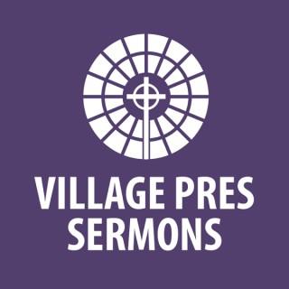 Village Pres Sermons