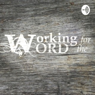 Working for the Word
