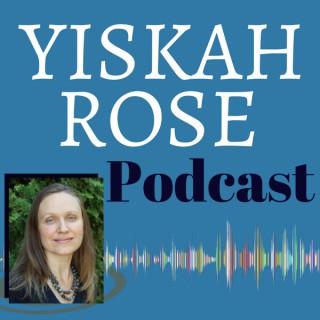 Yiskah Rose Podcast