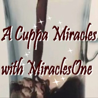 """""""A Cuppa Miracles"""" with MiraclesOne"""