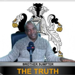 """""""The Truth"""" w/ Brother Sumpter"""