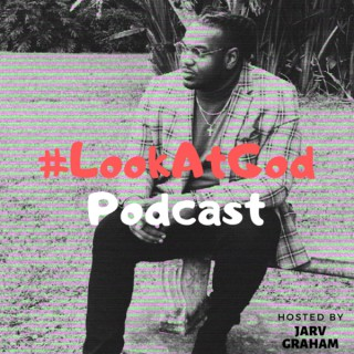 #LookAtGod Podcast