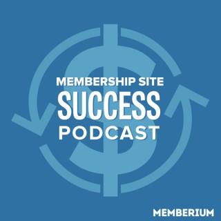 Membership Site Success Podcast