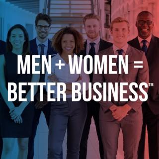 Men + Women = Better Business™