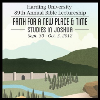 2012 Harding University Lectureship - Faith for a New Place & Time