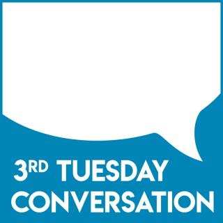 3rd Tuesday Conversation