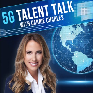 5G Talent Talk With Carrie Charles Podcast