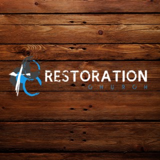 Restoration Church Sermons