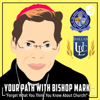 Your Path with Bishop Mark